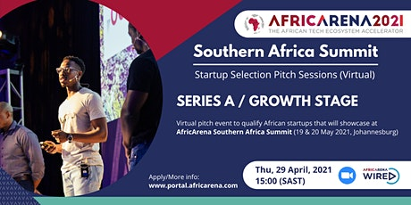 AfricArena Southern Africa Selection Event - Series A / Growth  startups tickets
