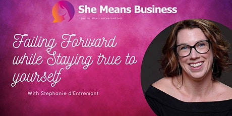 Failing Forward while Staying true to yourself with Stephanie D'Entremont tickets