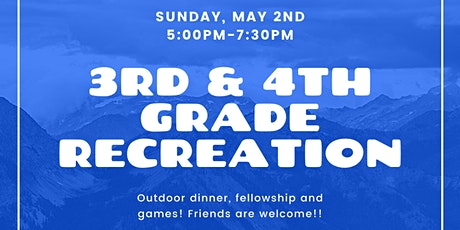 3rd and 4th Grade Recreation and Dinner tickets