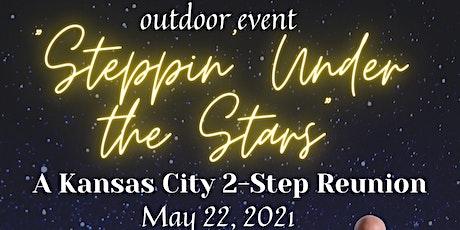 """""""Steppin' Under the Stars"""" A Kansas City 2-Step Reunion tickets"""