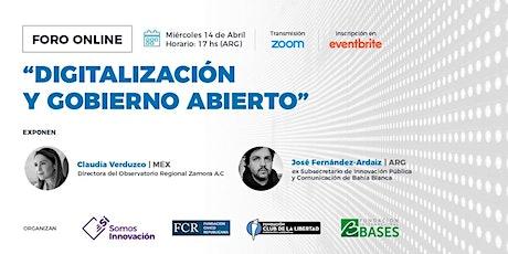Digitalización y gobierno abierto. Miércoles 14/abr, 17 hs entradas