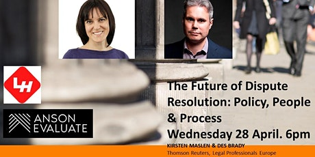 Online event - The future of dispute resolution: policy, people and process tickets