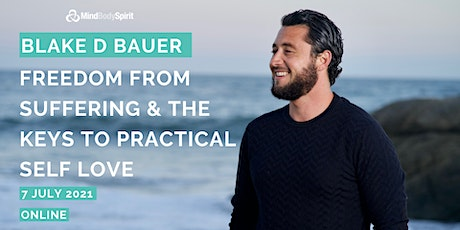Blake D. Bauer | Freedom From Suffering & The Keys To Practical Self Love tickets