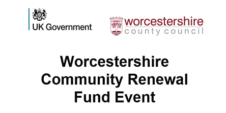 Worcestershire Community Renewal Fund Event tickets