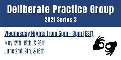 Deliberate Practice Group 2021 Series 3 tickets