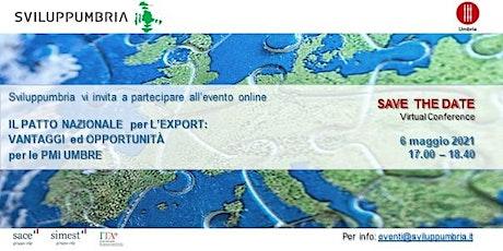 IL PATTO NAZIONALE per L'EXPORT:  VANTAGGI ed OPPORTUNITÀ  per le PMI UMBRE biglietti