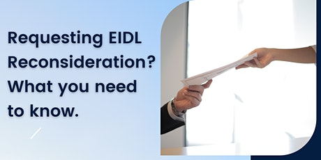 Requesting EIDL Reconsideration? tickets