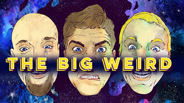 The Big Weird