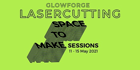 Glowforge Laser Cutting Session tickets
