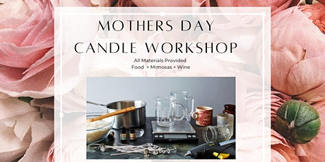 Mothers Day - Candle Making Event tickets