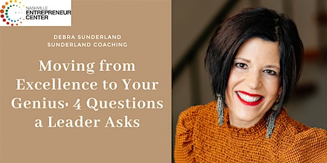 Moving from Excellence to Your Genius: 4 Questions a Leader Asks tickets