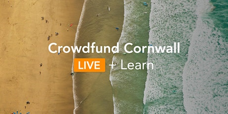 Crowdfund Cornwall  LIVE + Learn: Introduction to Crowdfunding tickets