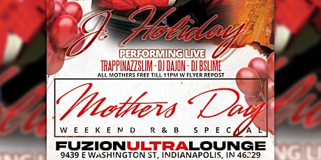 MOTHER'S DAY WEEKEND SPECIAL | FRIDAY MAY 7TH | J. HOLIDAY LIVE AT FUZION!! tickets