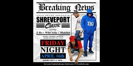 The Shreveport Classic at COCO PRYME Starring Z-RO x WILD YELLA x 1RATCHET tickets