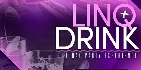 Linq  & Drink Day Party at Soiree tickets