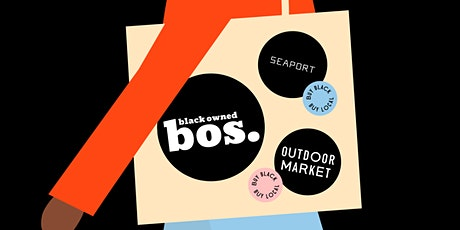 Seaport x Black Owned Bos. Market tickets