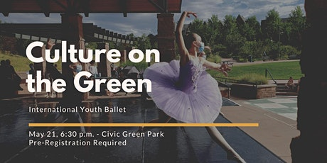 Culture on the Green- International Youth Ballet tickets