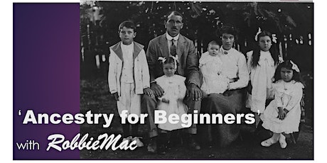 'ANCESTRY for BEGINNERS' -  Tips n Tricks for researching family history! tickets