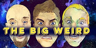 The Big Weird