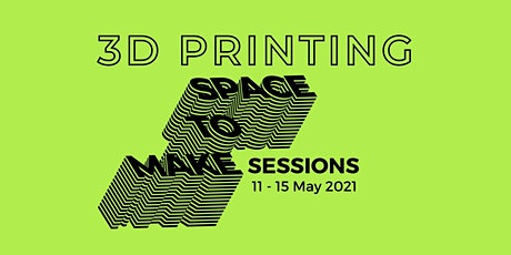 3D Printing Session tickets