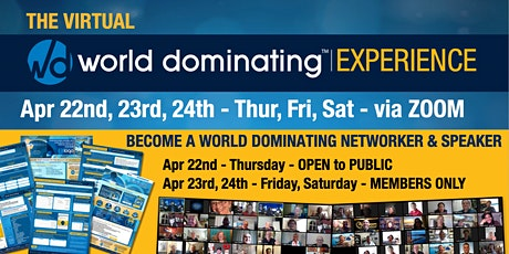 The World Dominating Experience - Be a World Dominating Networker/ Speaker! tickets