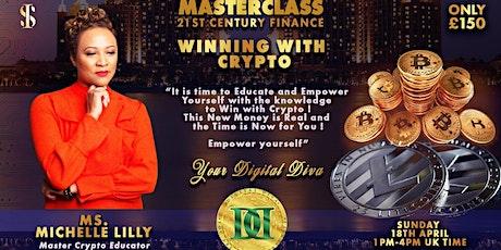 MASTERCLASS - 21st Century Finance  - Winning With Crypto! Part 1 tickets