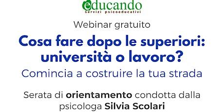 """Webinar Gratuito """"Cosa fare dopo le Superiori: Università o Lavoro?"""" biglietti"""