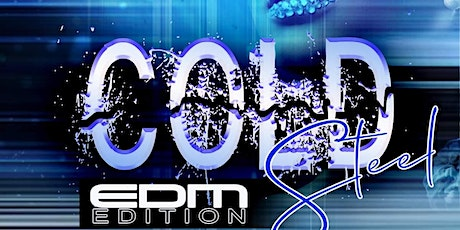 "Cold Steel ""EDM Edition"" tickets"