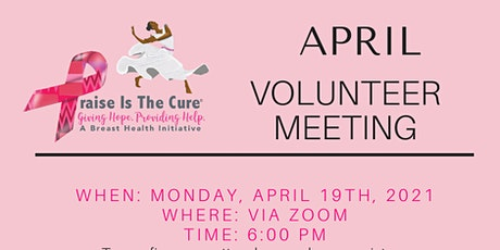 We're Back In Action - Praise Is The Cure   April 2021 Volunteer Meeting tickets