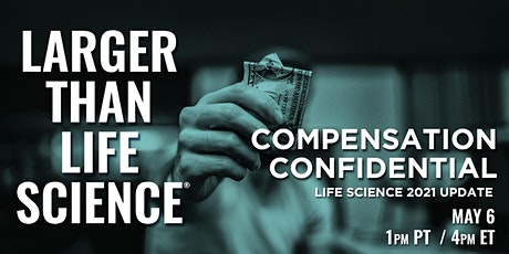 LARGER THAN LIFE SCIENCE |Compensation Confidential tickets