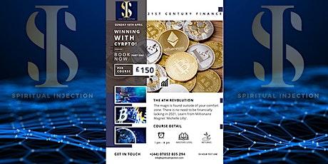 MASTERCLASS - 21st Century Finance  - Winning With Crypto! PART 2 tickets
