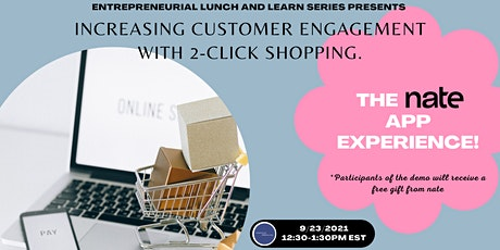 Growing Consumer Engagement w/ 2-Click Shopping. The Nate App Experience! tickets