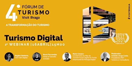 Webinar 2 - Turismo Digital (4º Fórum de Turismo Visit Braga) bilhetes