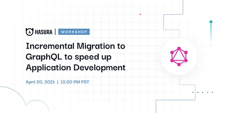 Incremental Migration to GraphQL to speed up Application Development tickets