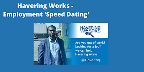 Havering Works - Employment 'Speed Dating' tickets