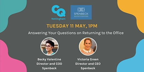CQ & Spenbeck present: Answering Your Questions on Returning to the Office tickets