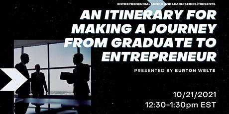 An Itinerary For Making A Journey From Graduate To Entrepreneur tickets