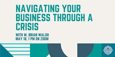 Navigating Your Business Through a Crisis tickets