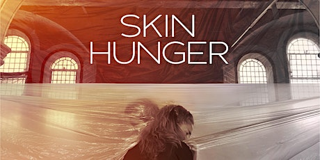 Skin Hunger: A Socially Distanced Performance Installation - BSL tickets