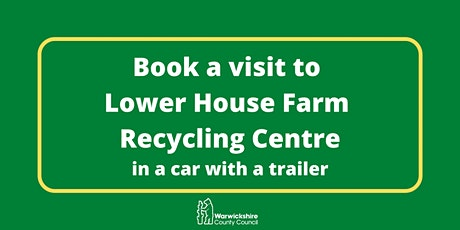 Lower House Farm (car and trailer only) - Thursday 22nd April tickets
