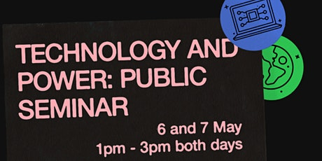 Technology and Power: Public Seminar tickets