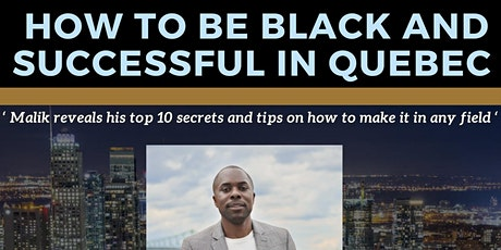 How to be Black and Successful in Quebec (April 21st 2021) tickets