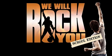 WE WILL ROCK YOU School Edition tickets