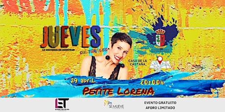PETITE LORENA - Jueves Culturales tickets