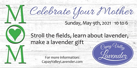 MOTHER'S DAY AT CAPAY VALLEY LAVENDER tickets