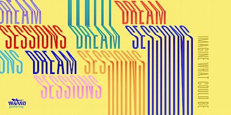 Dream Sessions - Apr 18 - Metro Community tickets