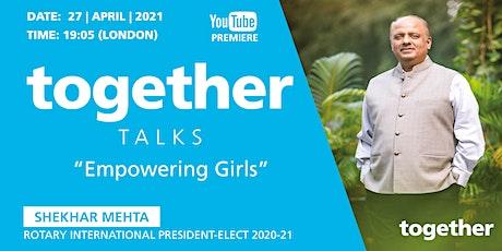 """Empowering Girls"" Shekhar Mehta, Rotary International President-elect 2021 tickets"