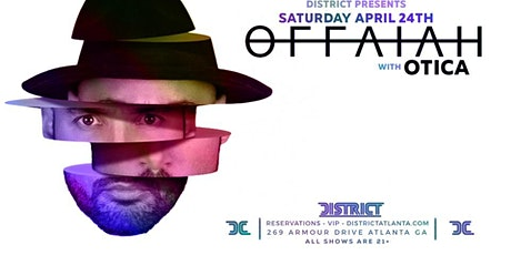 Offaiah & Otica | Saturday April 24th | District Atlanta tickets