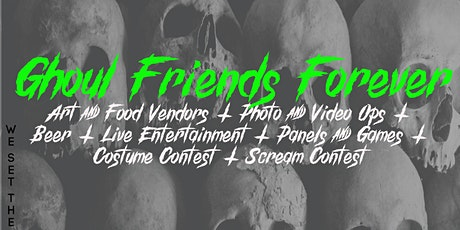 Ghoul Friends Forever: A Horror & Paranormal Event tickets