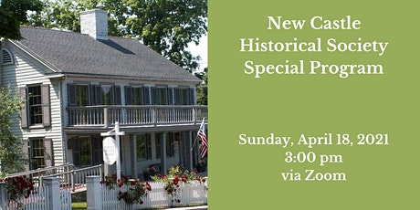 New Castle Historical Society Special  Lecture & Annual Meeting tickets
